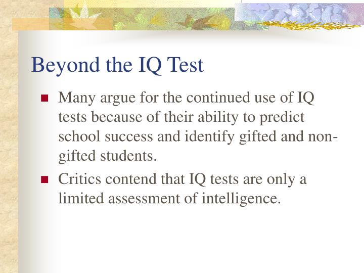 Beyond the IQ Test