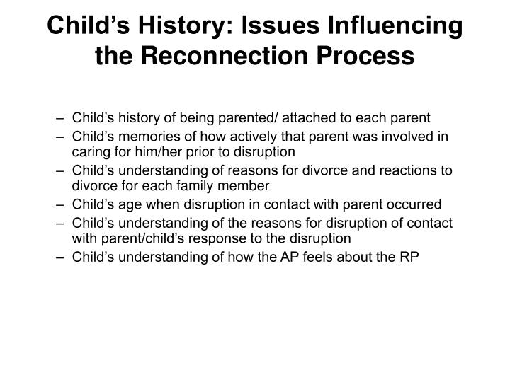 Child's History: Issues Influencing the Reconnection Process