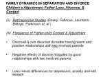 family dynamics in separation and divorce children s adjustment father loss absence contact2