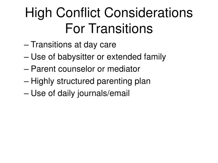High Conflict Considerations For Transitions