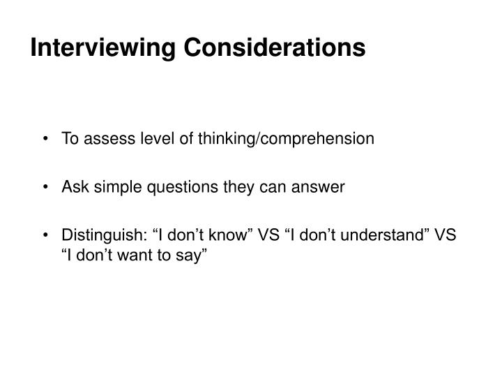 Interviewing Considerations