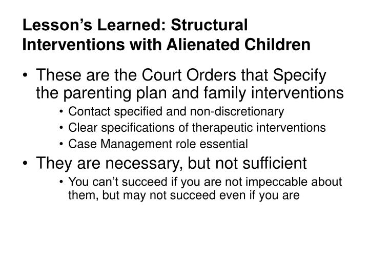 Lesson's Learned: Structural Interventions with Alienated Children