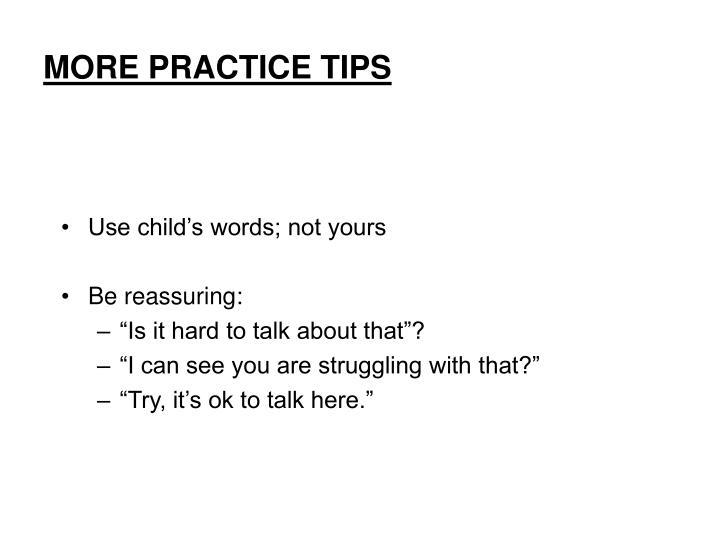 MORE PRACTICE TIPS