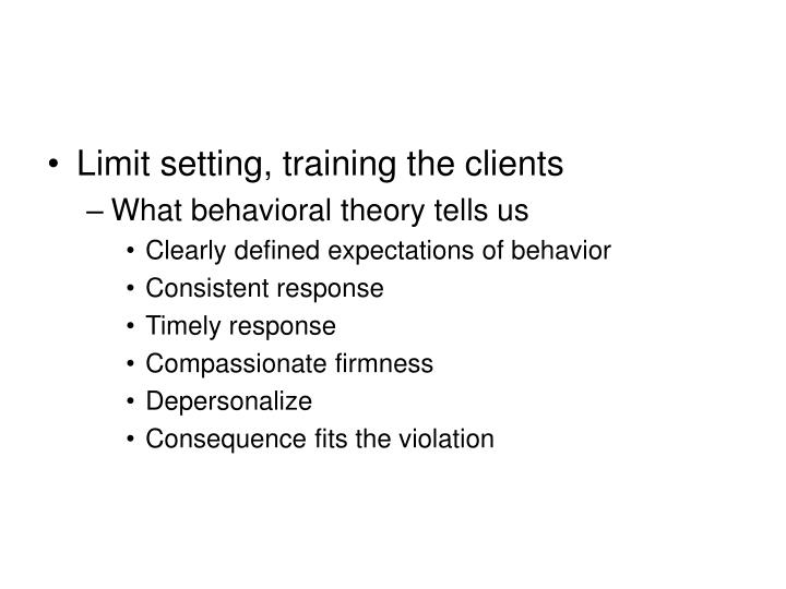 Limit setting, training the clients