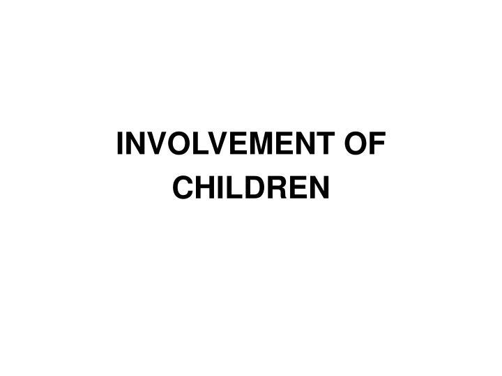 INVOLVEMENT OF