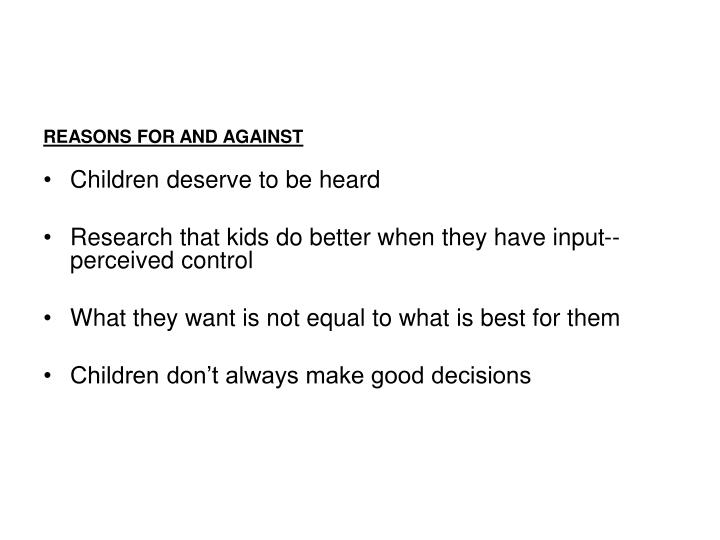 REASONS FOR AND AGAINST