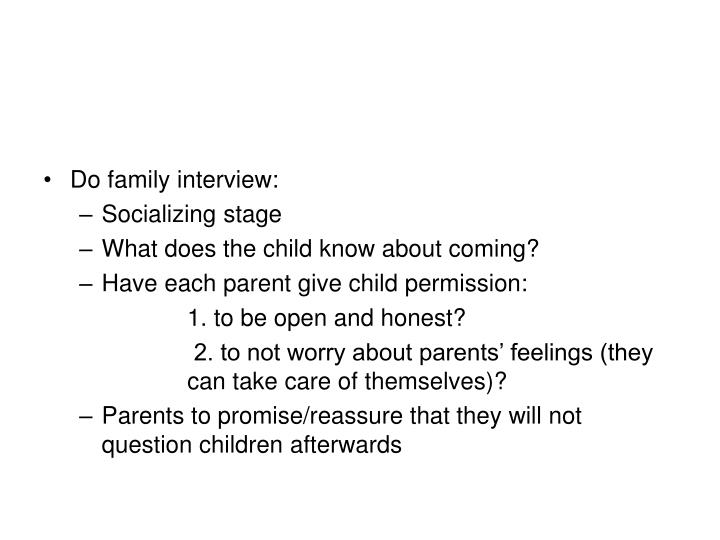 Do family interview: