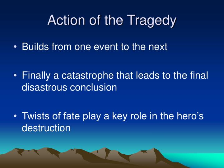 Action of the Tragedy
