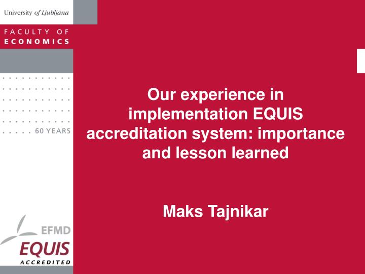 Our experience in implementation EQUIS accreditation system: importance and lesson learned