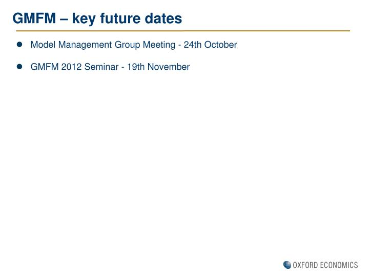 GMFM – key future dates