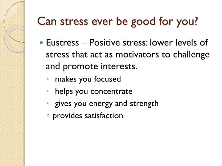 Can stress ever be good for you?