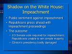 shadow on the white house impeachment