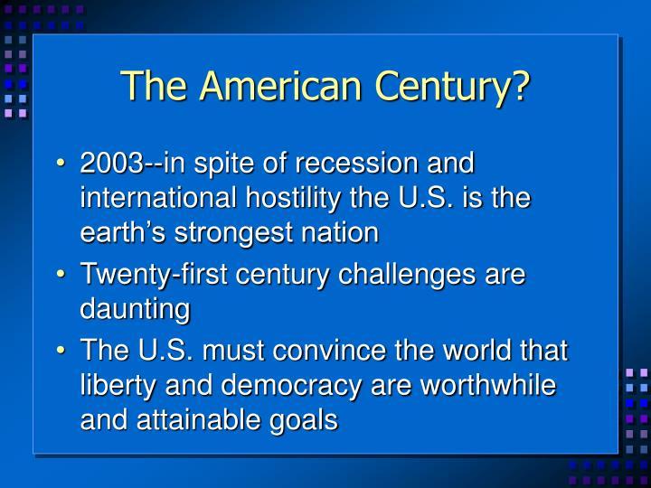 The American Century?