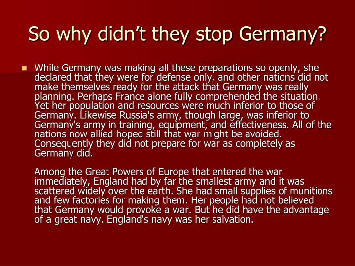 So why didn't they stop Germany?