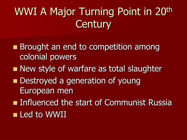 WWI A Major Turning Point in 20