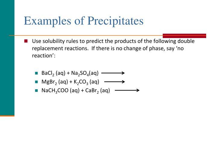 Examples of Precipitates