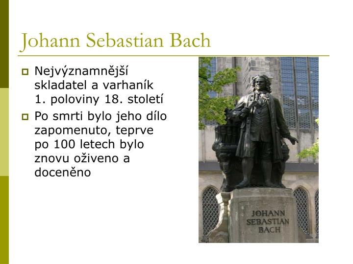 Nejvýznamnější skladatel a varhaník       1. poloviny 18. století