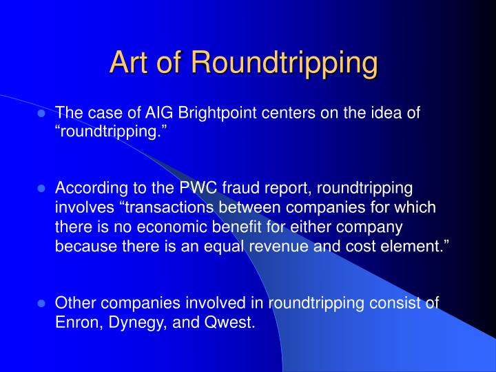 """The case of AIG Brightpoint centers on the idea of """"roundtripping."""""""