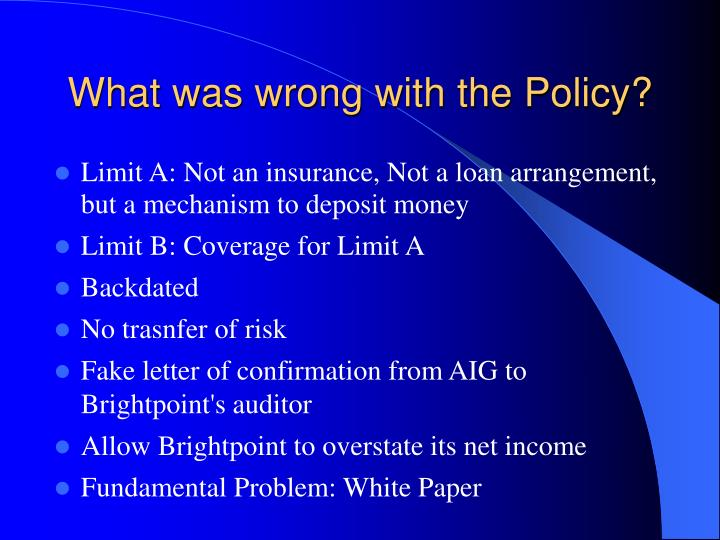 What was wrong with the Policy?