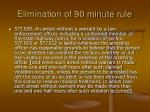 elimination of 90 minute rule