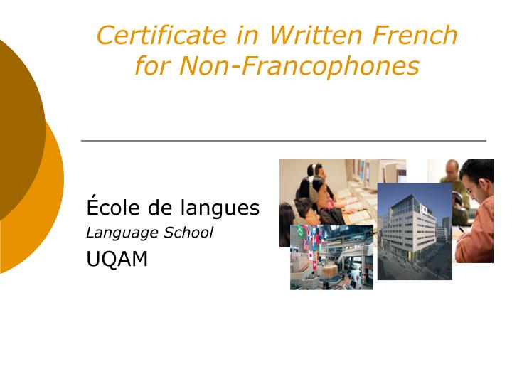 Certificate in written french for non francophones