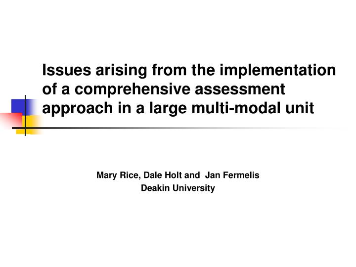 Issues arising from the implementation of a comprehensive assessment approach in a large multi-modal...