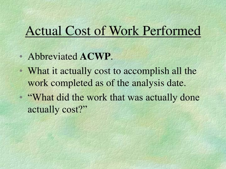 Actual Cost of Work Performed