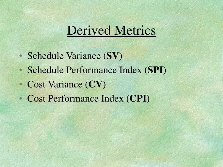Derived Metrics