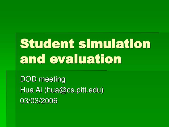 student simulation and evaluation