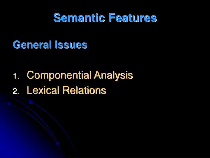 Semantic features
