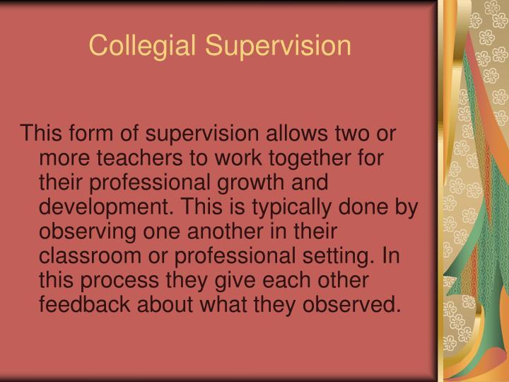 Collegial Supervision
