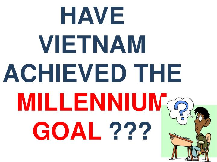 HAVE VIETNAM ACHIEVED THE