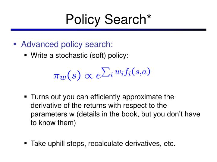 Policy Search*