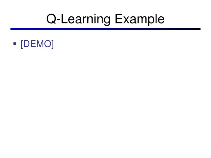 Q-Learning Example