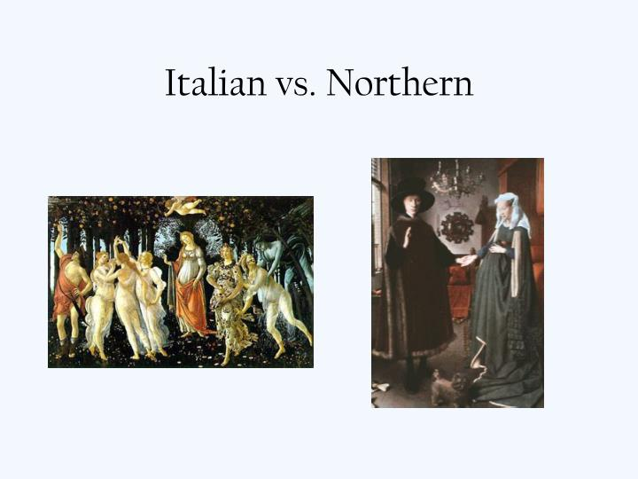 Italian vs. Northern