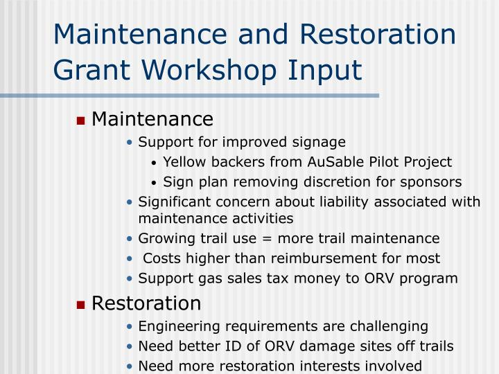 Maintenance and Restoration Grant Workshop Input