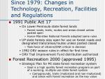 since 1979 changes in technology recreation facilities and regulations1