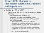 since 1979 changes in technology recreation facilities and regulations2