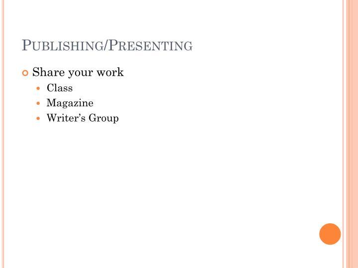 Publishing/Presenting