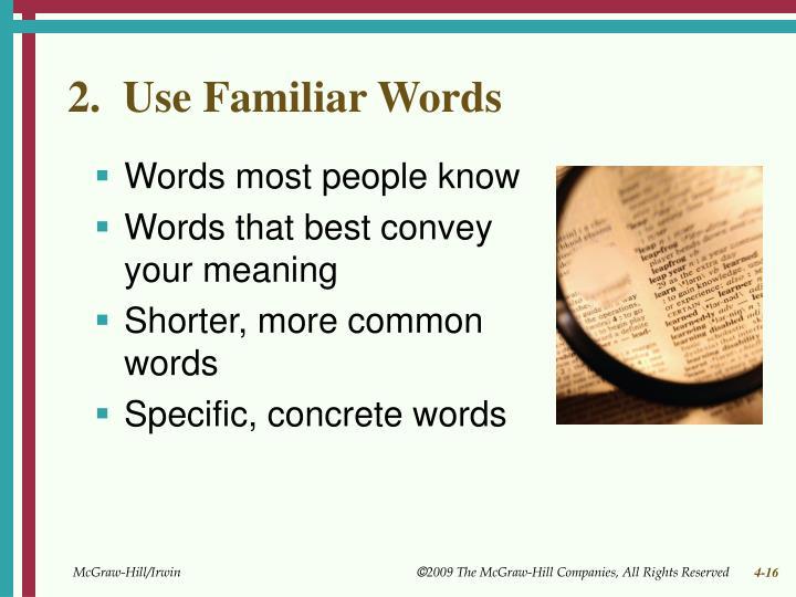2.  Use Familiar Words