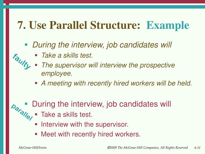 7. Use Parallel Structure: