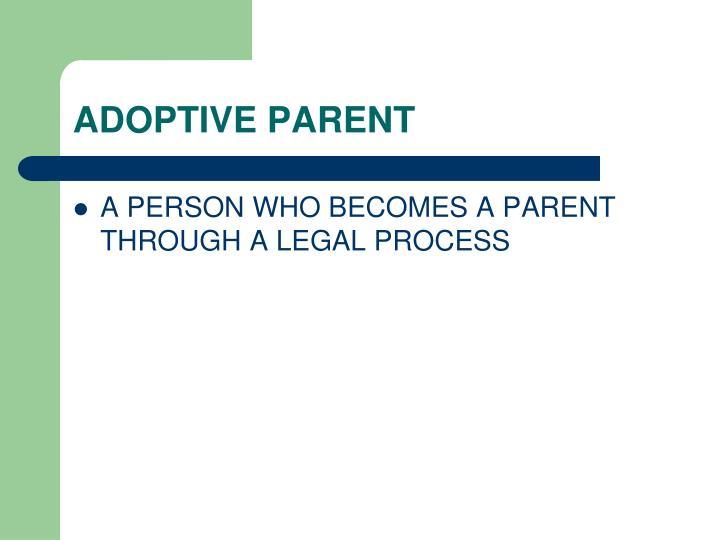 ADOPTIVE PARENT
