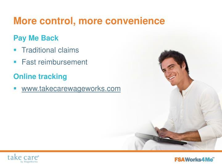 More control, more convenience
