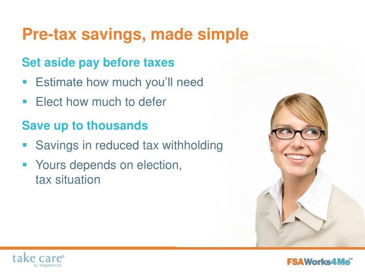 Pre-tax savings, made simple