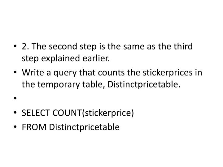 2. The second step is the same as the third step explained earlier.