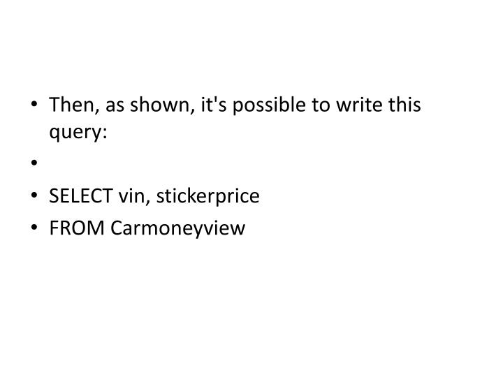 Then, as shown, it's possible to write this query: