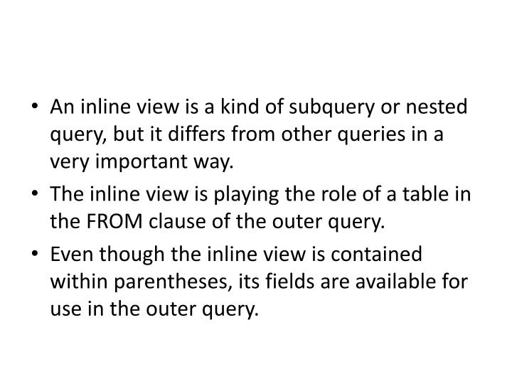 An inline view is a kind of