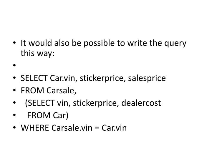 It would also be possible to write the query this way: