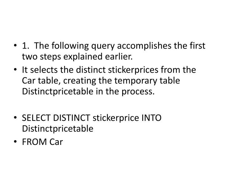 1.  The following query accomplishes the first two steps explained earlier.