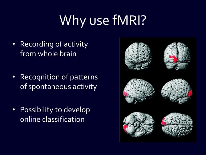 Why use fMRI?
